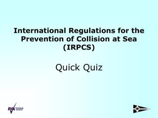 Worldwide Regulations for the Prevention of Collision at Sea IRPCS Quick Quiz