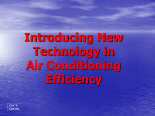 Presenting New Technology in Air Conditioning Efficiency