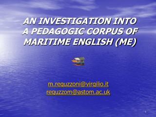 AN INVESTIGATION INTO A PEDAGOGIC CORPUS OF MARITIME ENGLISH ME