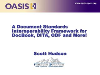 A Document Standards Interoperability Framework for DocBook, DITA, ODF and that's just the beginning