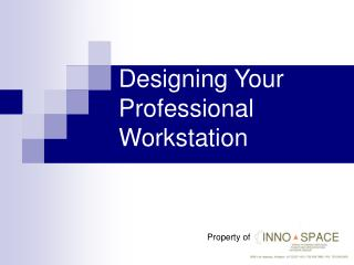 Outlining Your Professional Workstation