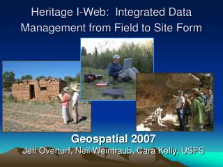 Legacy I-Web: Integrated Data Management from Field to Site Form