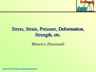 Anxiety, Strain, Pressure, Deformation, Strength, and so forth.