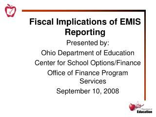 Monetary Implications of EMIS Reporting