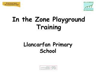In the Zone Playground Training
