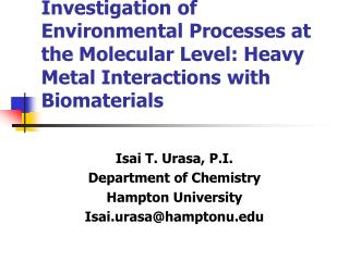 Examination of Environmental Processes at the Molecular Level: Heavy Metal Interactions with Biomaterials