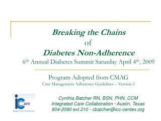 Breaking the Chains of Diabetes Non-Adherence sixth Annual Diabetes Summit Saturday April fourth, 2009 Program Adopted