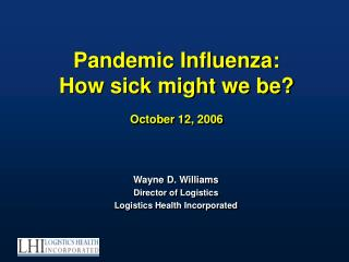 Pandemic Influenza: How debilitated may we be October 12, 2006