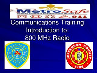 Interchanges Training Introduction to: 800 MHz Radio