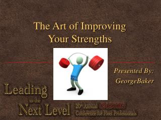 The Art of Improving Your Strengths