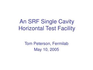 A SRF Single Cavity Horizontal Test Facility