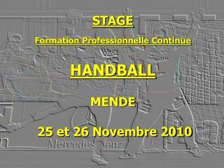STAGE Formation Professionnelle Continue HANDBALL MENDE 25 et 26 Novembre 2010