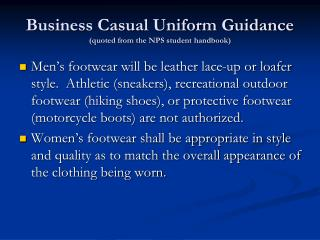 Business Casual Uniform Guidance cited from the NPS understudy handbook