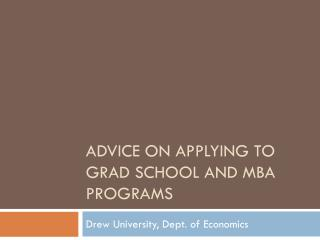 Counsel on Applying to Grad School and MBA Programs
