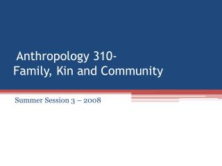 Human sciences 310-Family, Kin and Community