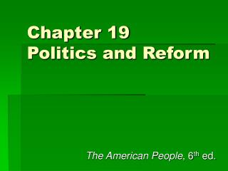 Section 19 Politics and Reform