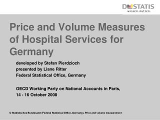 Cost and Volume Measures of Hospital Services for Germany