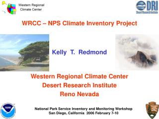 WRCC NPS Climate Inventory Project Kelly T. Redmond Western Regional Climate Center Desert Research Institute