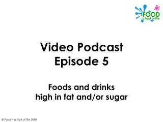 Video Podcast Episode 5 Foods and savors high fat and