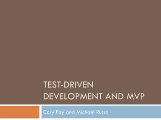 Test-Driven Development and MVP