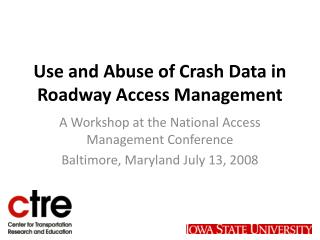 Utilize and Abuse of Crash Data in Roadway Access Management