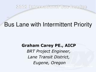 Transport Lane with Intermittent Priority