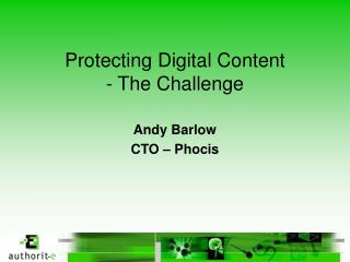 Securing Digital Content - The Challenge