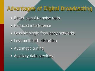 Favorable circumstances of Digital Broadcasting