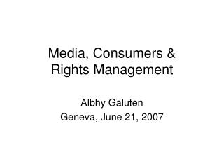 Media, Consumers Rights Management