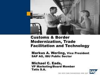 Traditions Border Modernization, Trade Facilitation and Technology