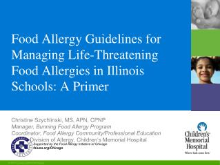 Nourishment Allergy Guidelines for Managing Life-Threatening Food Allergies in Illinois Schools: A Primer