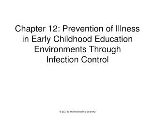 Part 12: Prevention of Illness in Early Childhood Education Environments Through Infection Control