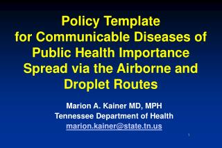 Arrangement Template for Communicable Diseases of Public Health Importance Spread by means of the Airborne and Droplet