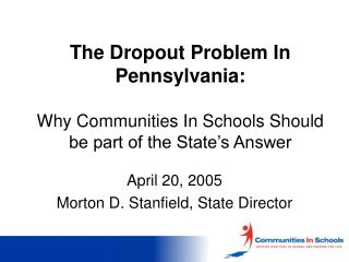 The Dropout Problem In Pennsylvania: Why Communities In Schools Should be a State's piece s Answer