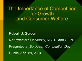 The Importance of Competition for Growth and Consumer Welfare