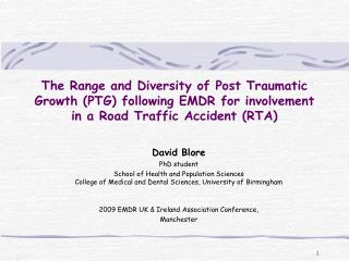 The Range and Diversity of Post Traumatic Growth PTG taking after EMDR for inclusion in a Road Traffic Accident RTA