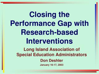 Shutting the Performance Gap with Research-based Interventions