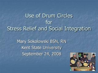 Utilization of Drum Circles for Stress Relief and Social Integration