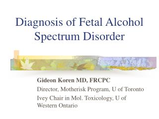 Determination of Fetal Alcohol Spectrum Disorder