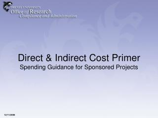 Direct Indirect Cost Primer Spending Guidance for Sponsored Projects