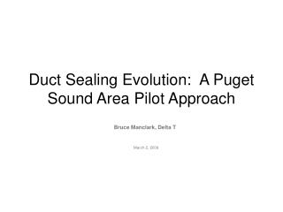 Channel Sealing Evolution: A Puget Sound Area Pilot Approach