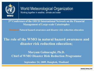 World Meteorological Organization Working together in climate, atmosphere and water