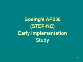 Boeing s AP238 STEP-NC Early Implementation Study