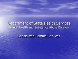 Bureau of State Health Services Mental Health and Substance Abuse Division