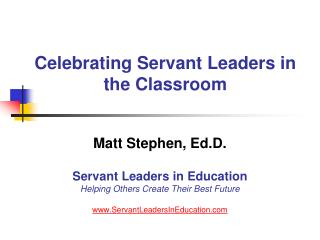 Observing Servant Leaders in the Classroom