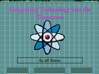 Incorporating Technology into the Classroom