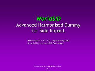 WorldSID Advanced Harmonized Dummy for Side Impact