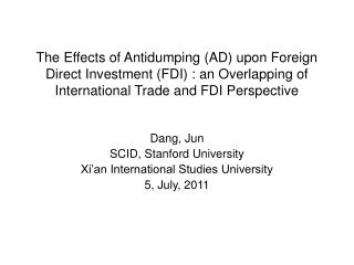 The Effects of Antidumping AD upon Foreign Direct Investment FDI : an Overlapping of International Trade and FDI Perspe