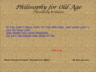 Reasoning for Old Age Absolutely Brilliant