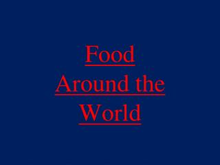 Sustenance Around the World